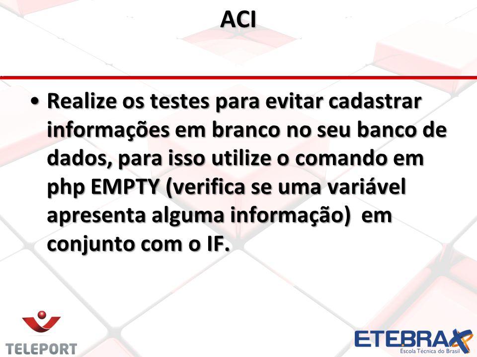 ACI •R•R•R•Realize os testes para evitar cadastrar informações em branco no seu banco de dados, para isso utilize o comando em php EMPTY (verifica se uma variável apresenta alguma informação) em conjunto com o IF.