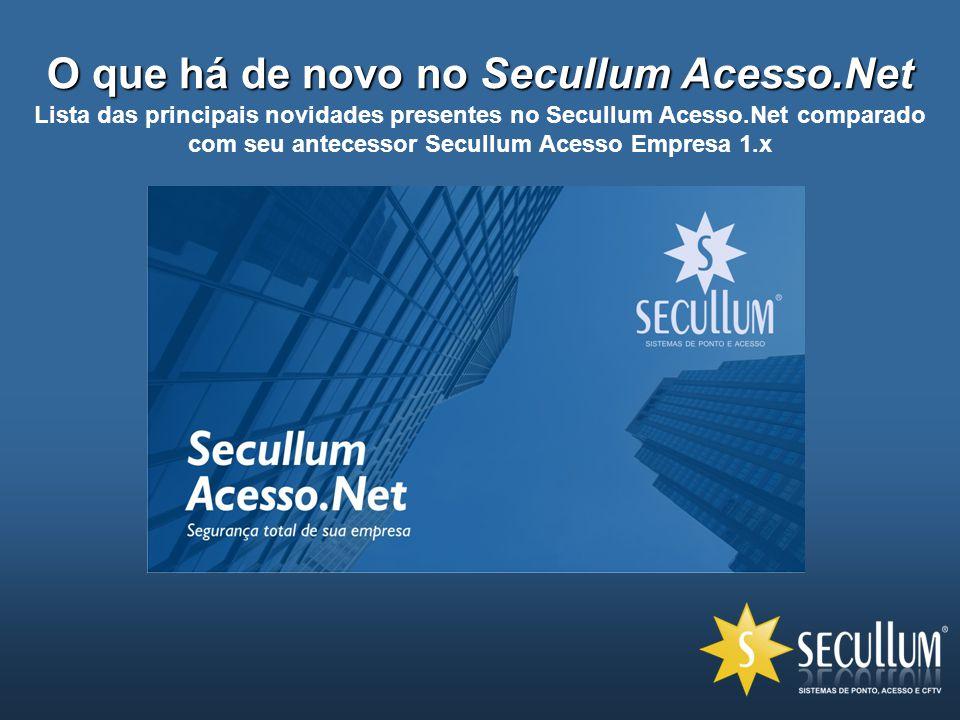 O que há de novo no Secullum Acesso.Net Lista das principais novidades presentes no Secullum Acesso.Net comparado com seu antecessor Secullum Acesso E