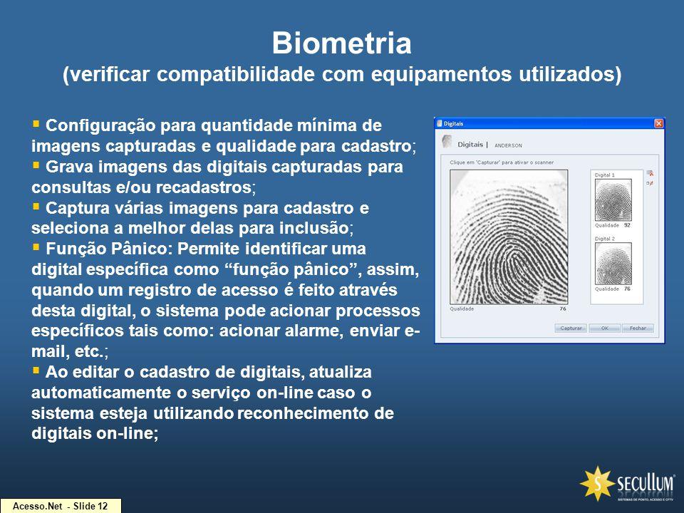 Acesso.Net - Slide 12 Biometria (verificar compatibilidade com equipamentos utilizados)  Configuração para quantidade mínima de imagens capturadas e