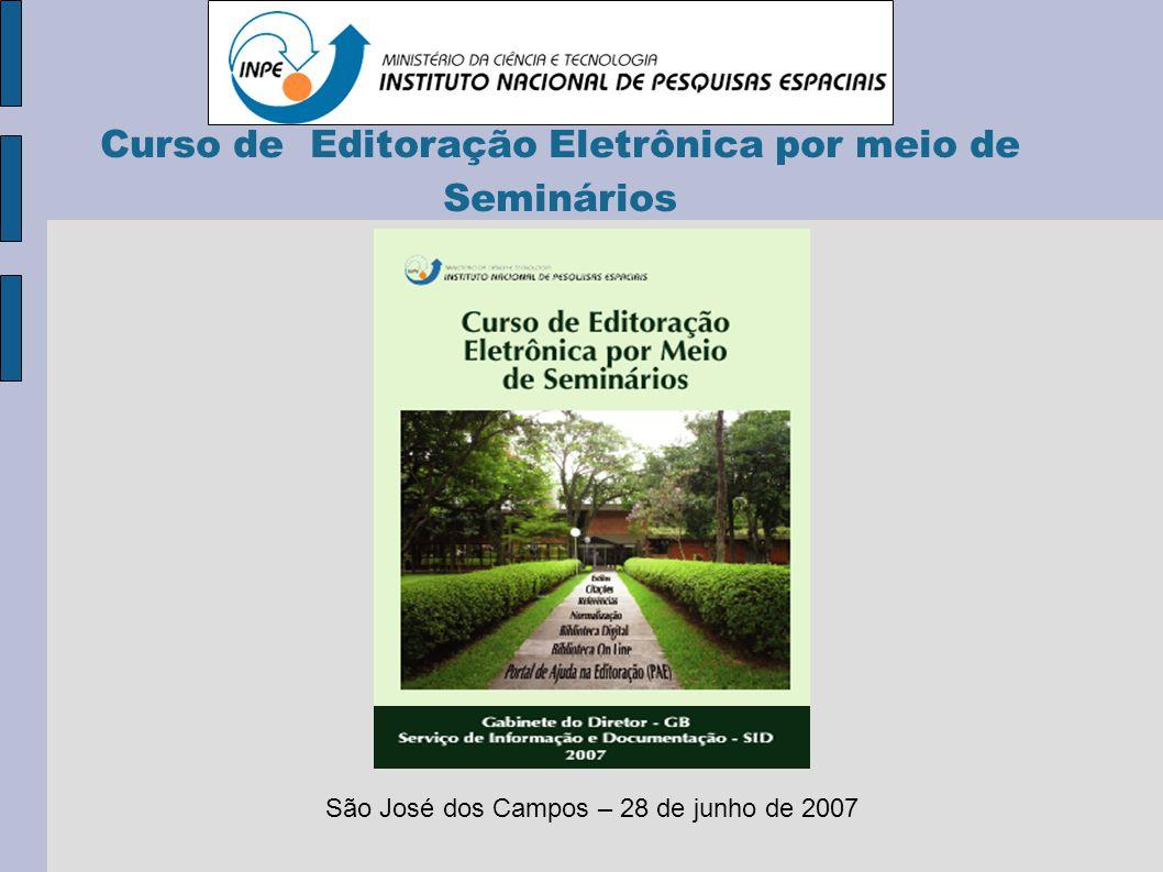 Curso de Editoração Eletrônica por meio de Seminários São José dos Campos – 28 de junho de 2007