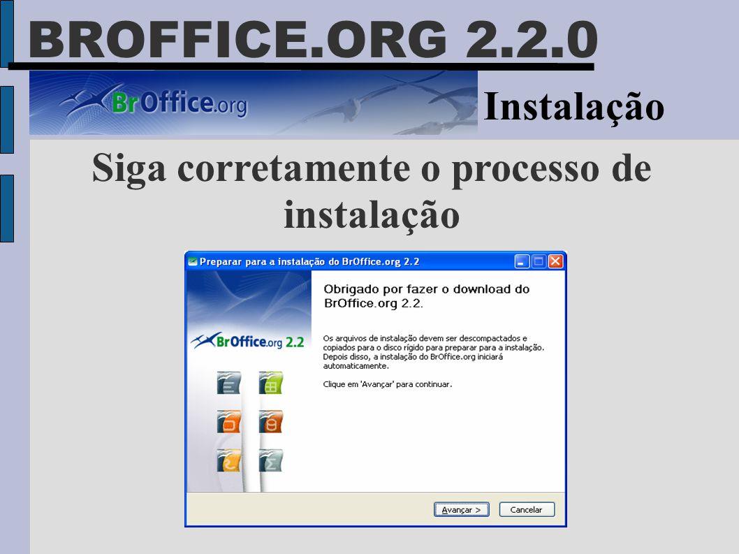 BROFFICE.ORG 2.2.0 Instalação Siga corretamente o processo de instalação