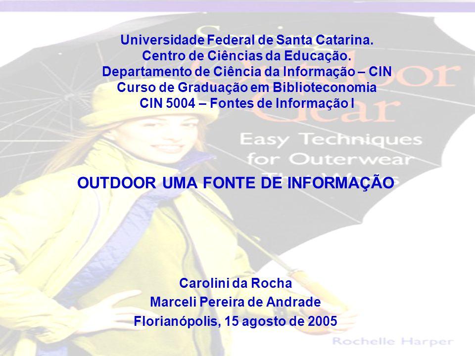 Universidade Federal de Santa Catarina. Centro de Ciências da Educação. Departamento de Ciência da Informação – CIN Curso de Graduação em Bibliotecono