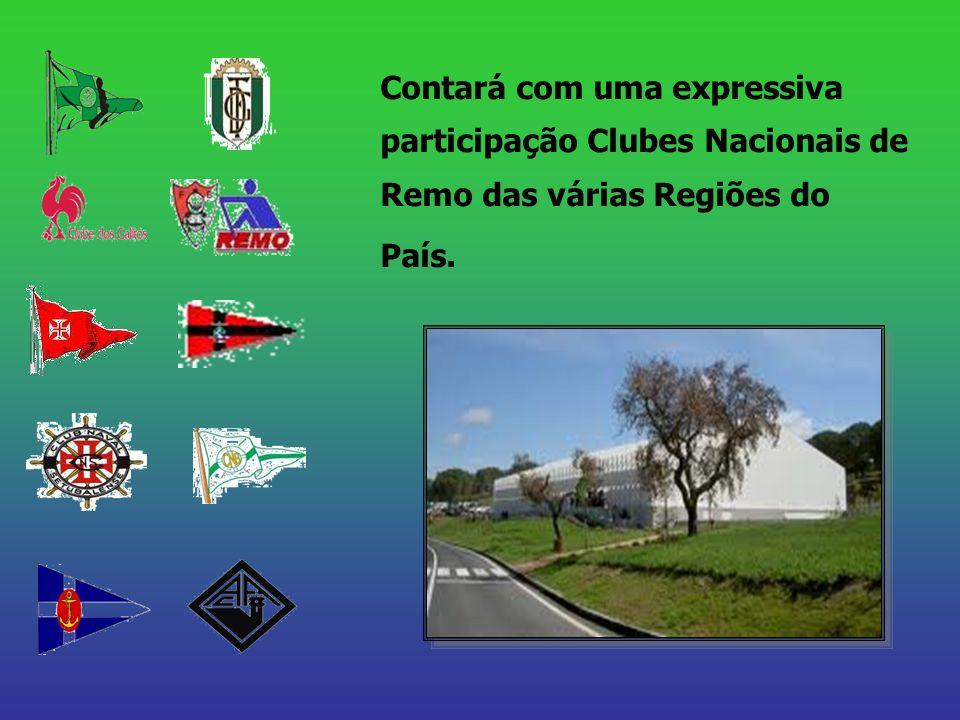 Contará com uma expressiva participação Clubes Nacionais de Remo das várias Regiões do País.