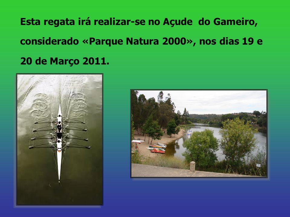 Esta regata irá realizar-se no Açude do Gameiro, considerado «Parque Natura 2000», nos dias 19 e 20 de Março 2011.