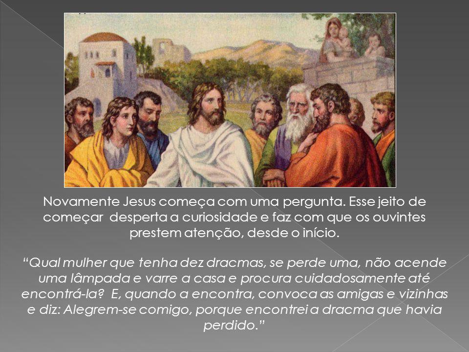 """Novamente Jesus começa com uma pergunta. Esse jeito de começar desperta a curiosidade e faz com que os ouvintes prestem atenção, desde o início. """"Qual"""