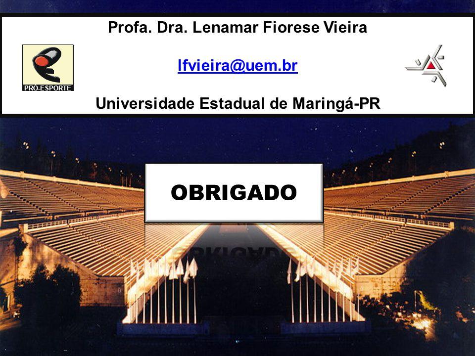 Profa. Dra. Lenamar Fiorese Vieira lfvieira@uem.br Universidade Estadual de Maringá-PR