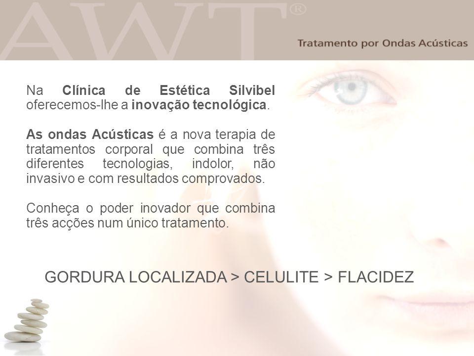 Na Clínica de Estética Silvibel oferecemos-lhe a inovação tecnológica. As ondas Acústicas é a nova terapia de tratamentos corporal que combina três di