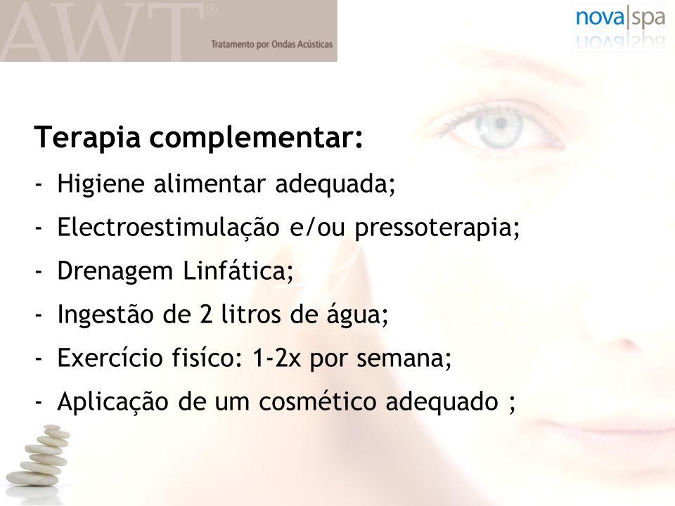 Terapia complementar: -Higiene alimentar adequada; -Electroestimulação e/ou pressoterapia; -Drenagem Linfática; -Ingestão de 2 litros de água; -Exercí