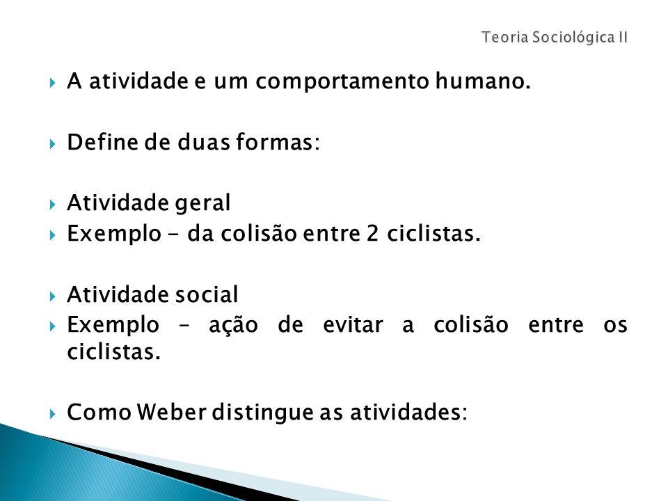  A atividade e um comportamento humano.