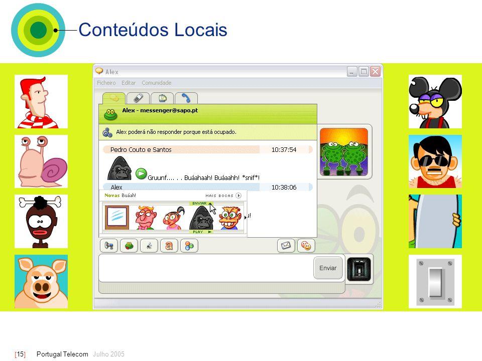 [ 15 ] Portugal Telecom Julho 2005 Conteúdos Locais