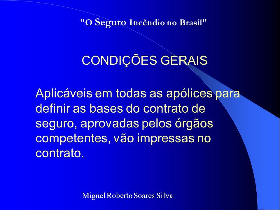 Miguel Roberto Soares Silva As condições dividem-se em: Gerais Especiais e/ou Específicas Particulares