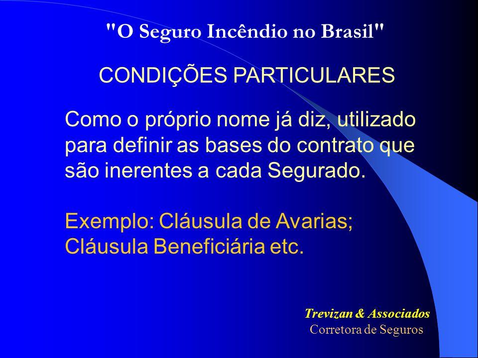 Miguel Roberto Soares Silva CONDIÇÕES ESPECIAIS Utilizada para definir as condições de cobertura de cada modalidade, dentro de uma determinada carteir
