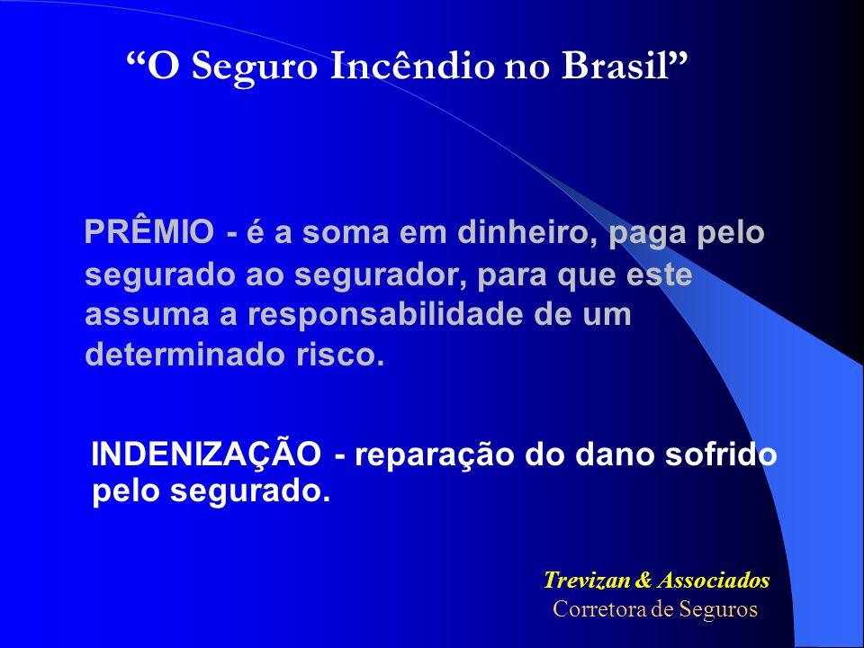 """PRÊMIO - INDENIZAÇÃO - Trevizan & Associados Corretora de Seguros """"O Seguro Incêndio no Brasil"""" VAMOS A ELES:"""