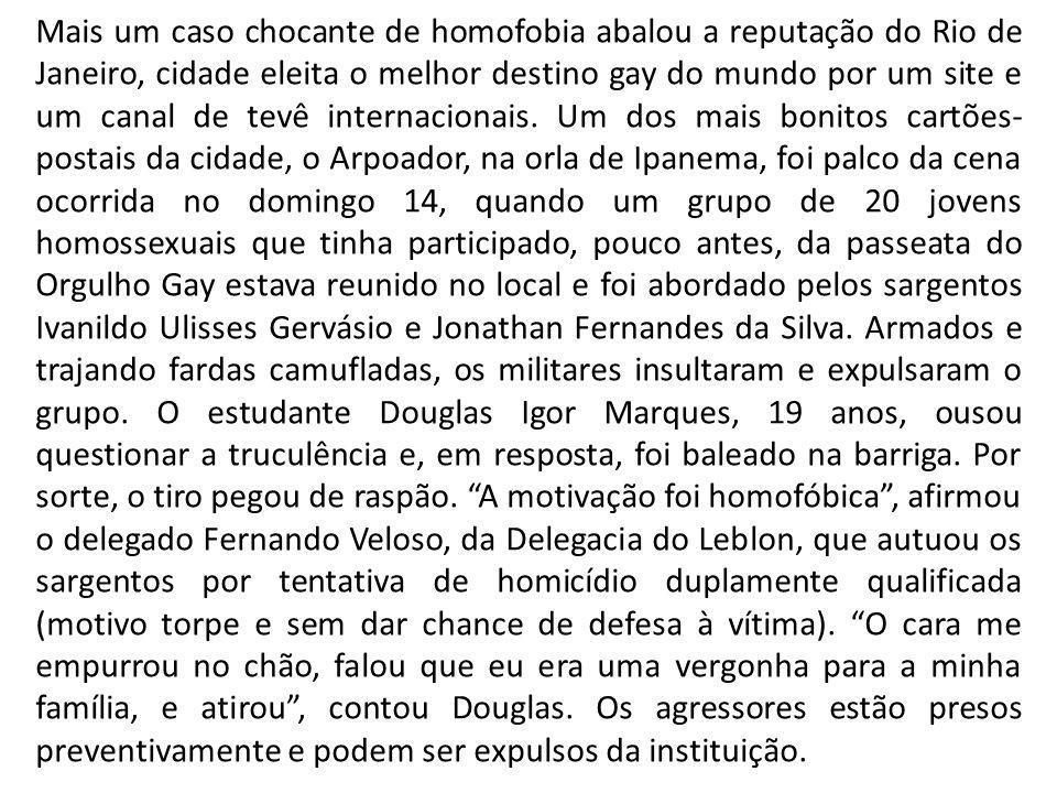 Mais um caso chocante de homofobia abalou a reputação do Rio de Janeiro, cidade eleita o melhor destino gay do mundo por um site e um canal de tevê internacionais.