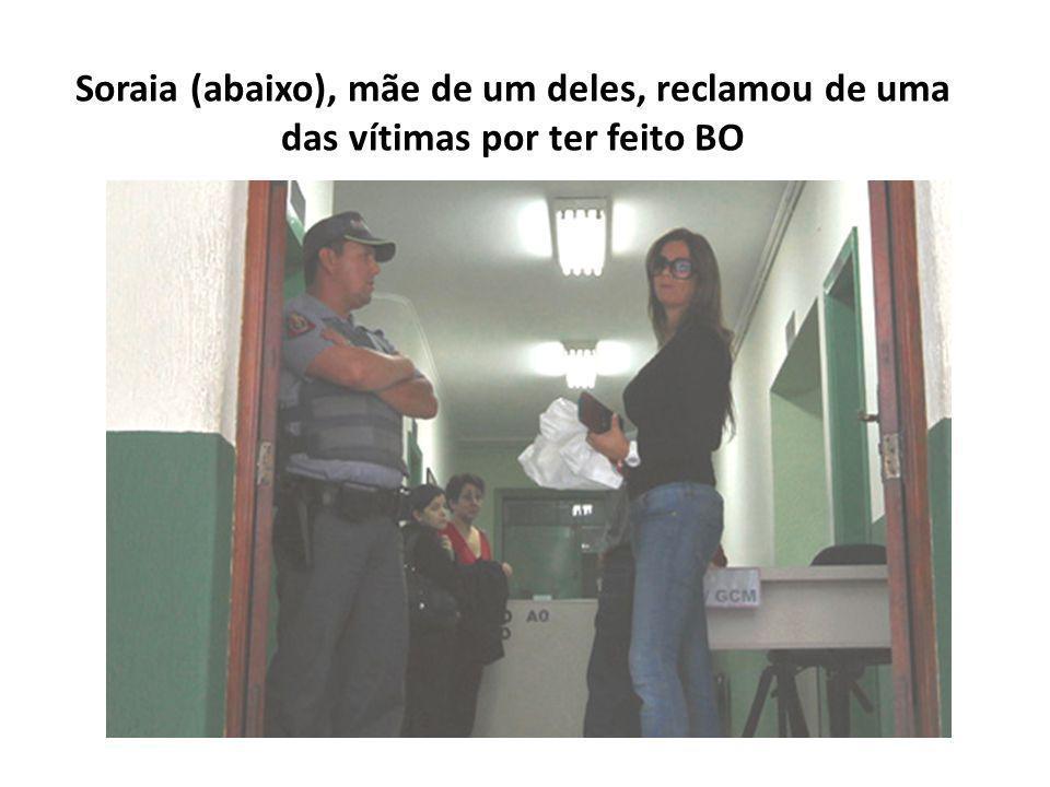 Soraia (abaixo), mãe de um deles, reclamou de uma das vítimas por ter feito BO