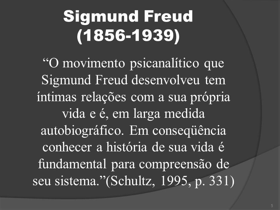 """Sigmund Freud (1856-1939) 5 """"O movimento psicanalítico que Sigmund Freud desenvolveu tem íntimas relações com a sua própria vida e é, em larga medida"""