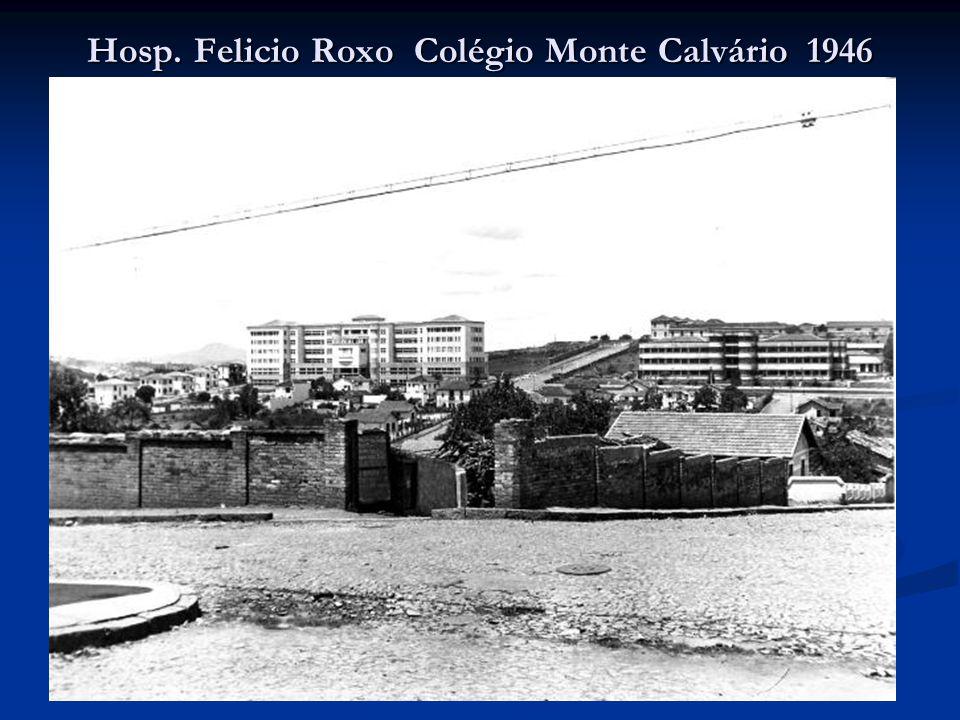 Hosp. Felicio Roxo Colégio Monte Calvário 1946