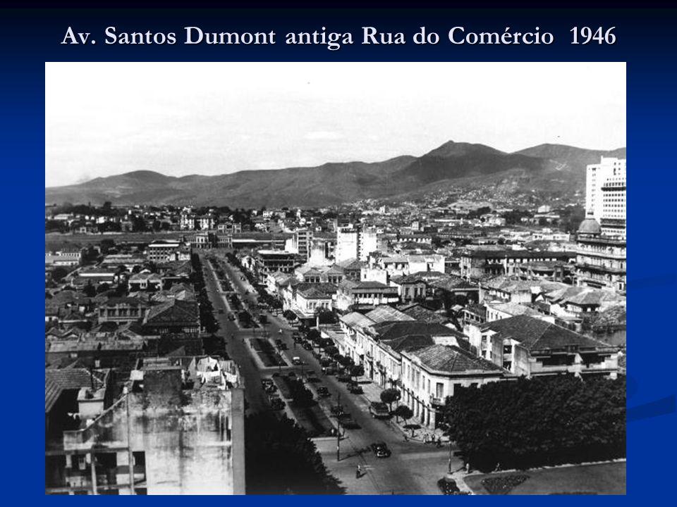 Av. Santos Dumont antiga Rua do Comércio 1946