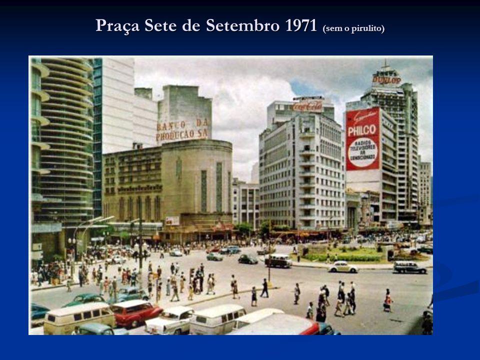 Praça Sete de Setembro 1971 (sem o pirulito)