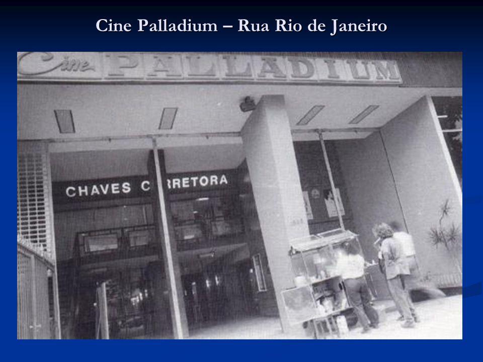 Cine Palladium – Rua Rio de Janeiro