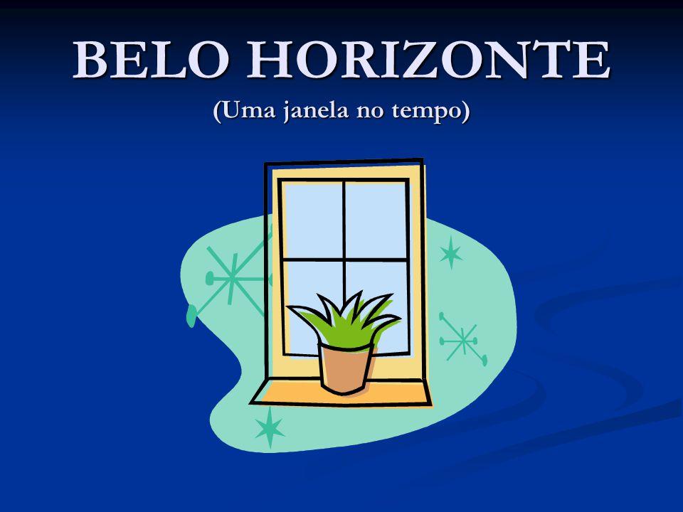 BELO HORIZONTE (Uma janela no tempo)