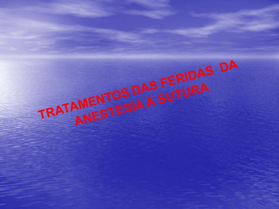 TRATAMENTOS DAS FERIDAS DA ANESTESIA À SUTURA
