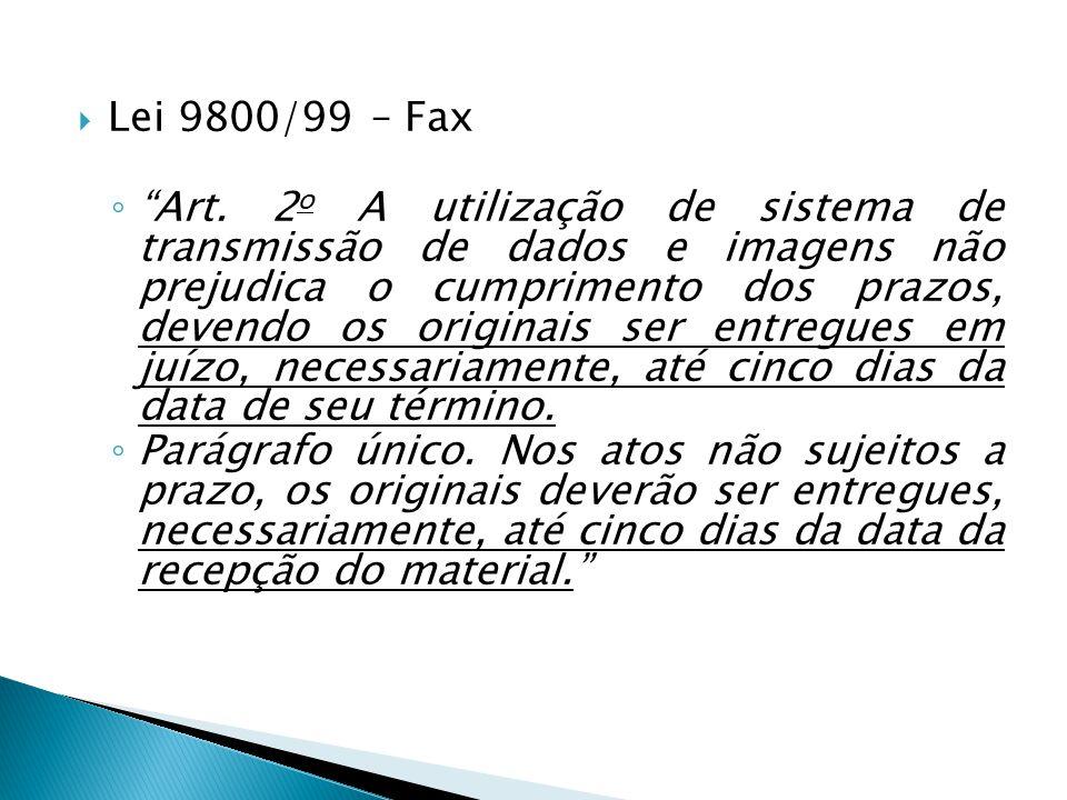  Lei 9800/99 – Fax ◦ Art.