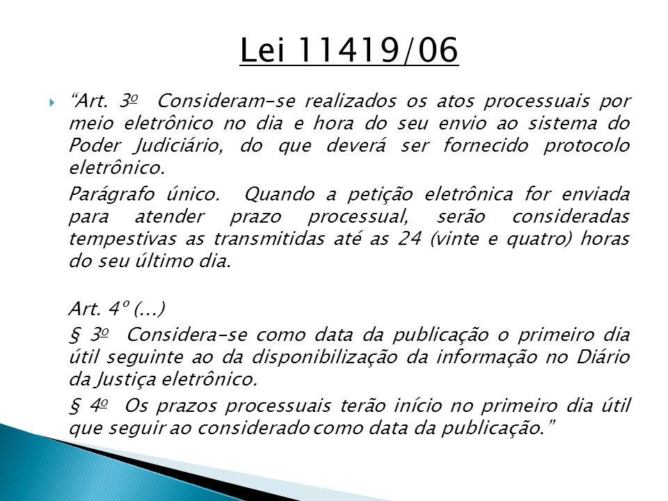 Lei 11419/06  Art.