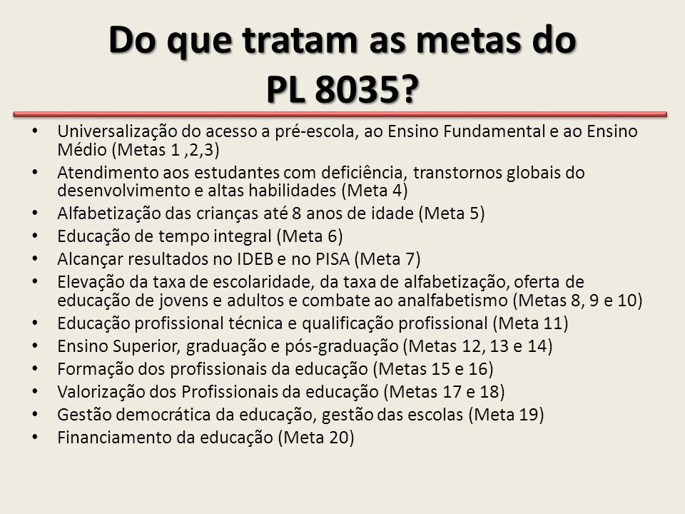Do que tratam as metas do PL 8035.