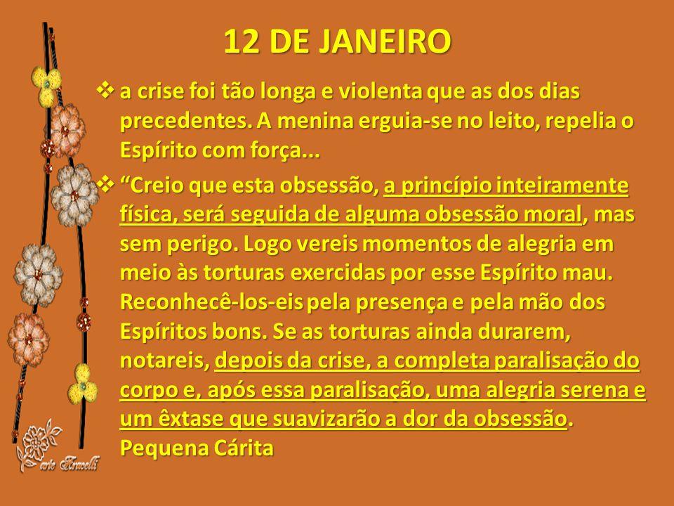 12 DE JANEIRO  a crise foi tão longa e violenta que as dos dias precedentes.