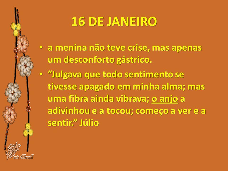 16 DE JANEIRO • a menina não teve crise, mas apenas um desconforto gástrico.