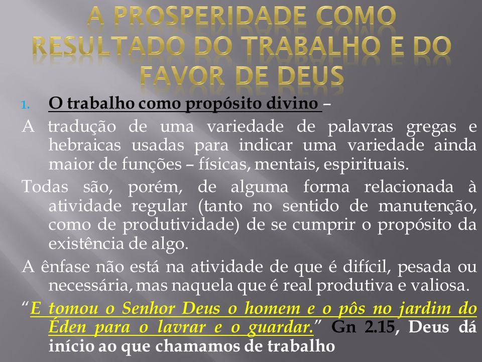1. O trabalho como propósito divino – A tradução de uma variedade de palavras gregas e hebraicas usadas para indicar uma variedade ainda maior de funç