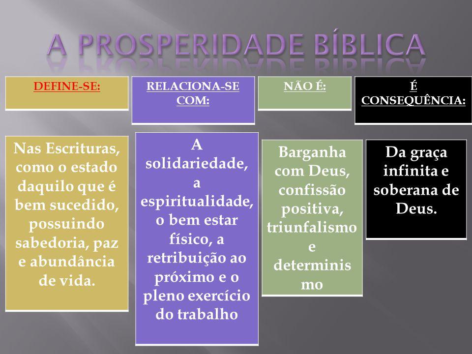 A prosperidade do Senhor no Antigo Testamento vinha em virtude do trabalhar do povo para o senhor e da sua obediência.