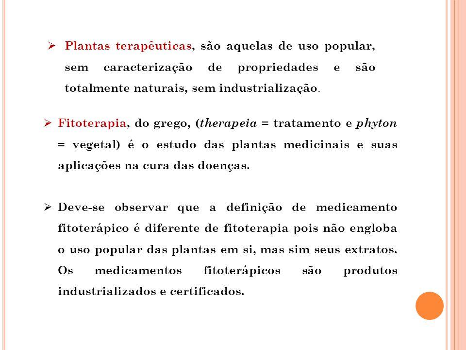  Fitoterapia, do grego, ( therapeia = tratamento e phyton = vegetal) é o estudo das plantas medicinais e suas aplicações na cura das doenças.  Deve-