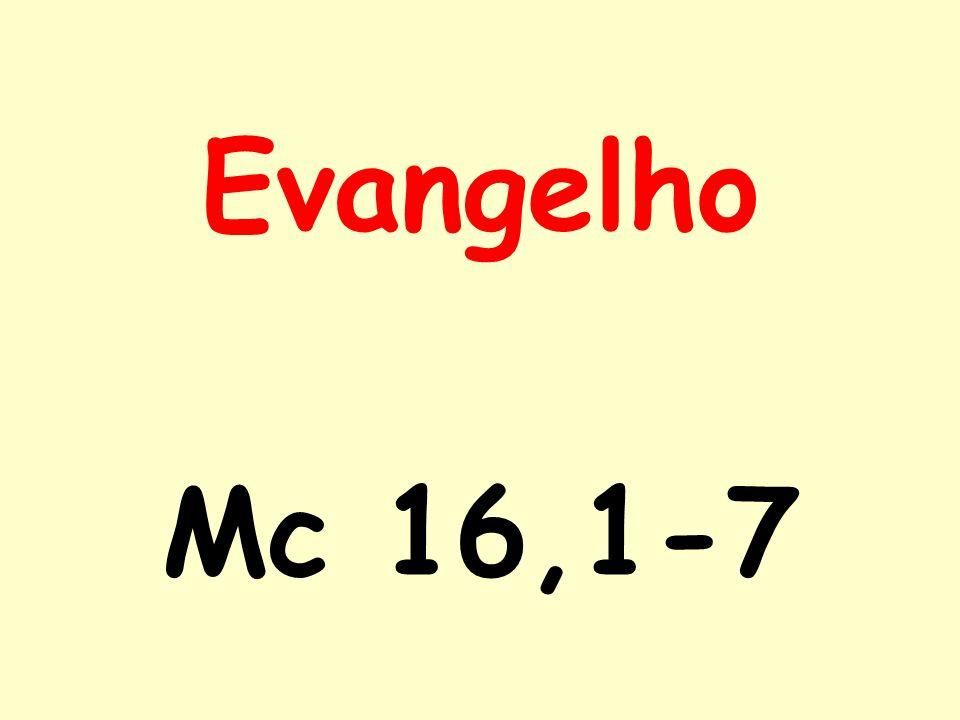 Evangelho Mc 16,1-7