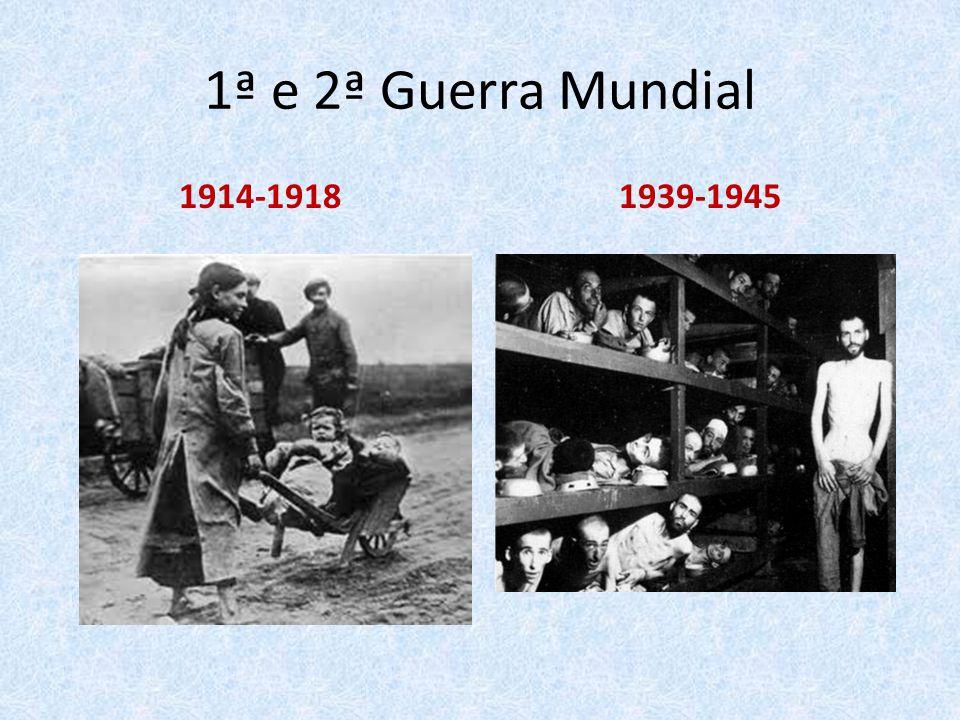 1ª e 2ª Guerra Mundial 1914-19181939-1945