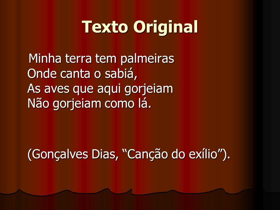 Parafraseando… Meus olhos brasileiros se fecham saudosos Minha boca procura a 'Canção do Exílio'.