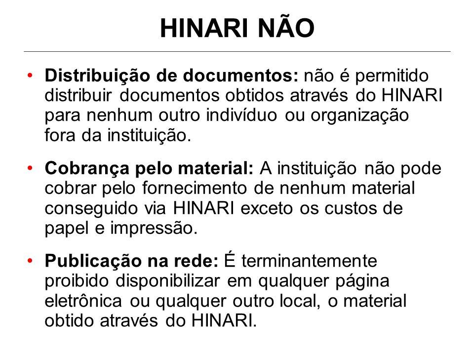 •Distribuição de documentos: não é permitido distribuir documentos obtidos através do HINARI para nenhum outro indivíduo ou organização fora da instituição.