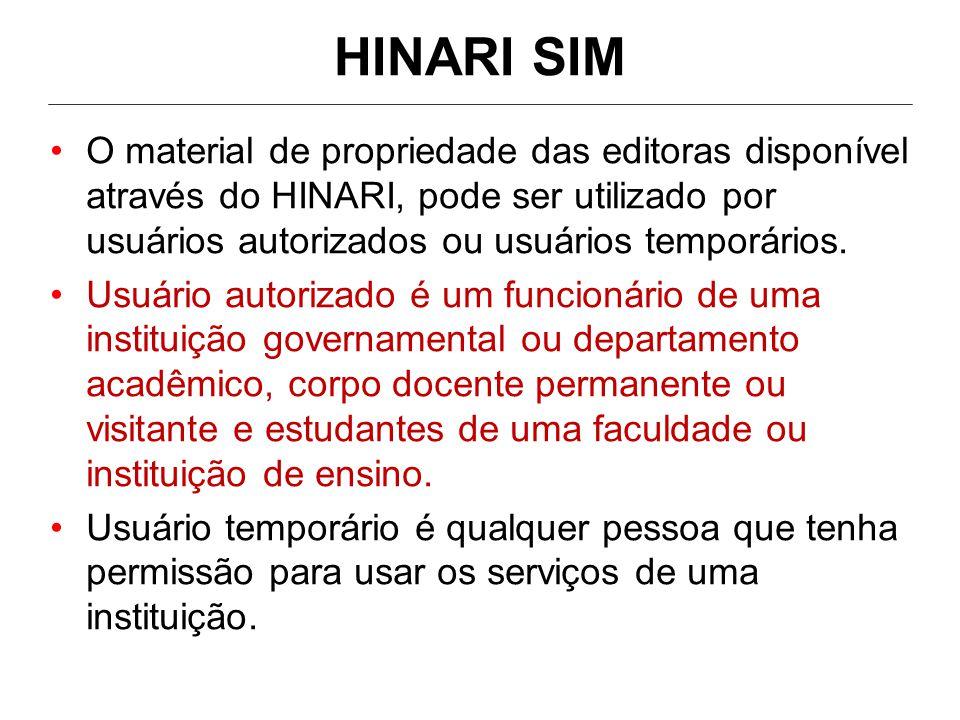 HINARI SIM •O material de propriedade das editoras disponível através do HINARI, pode ser utilizado por usuários autorizados ou usuários temporários.