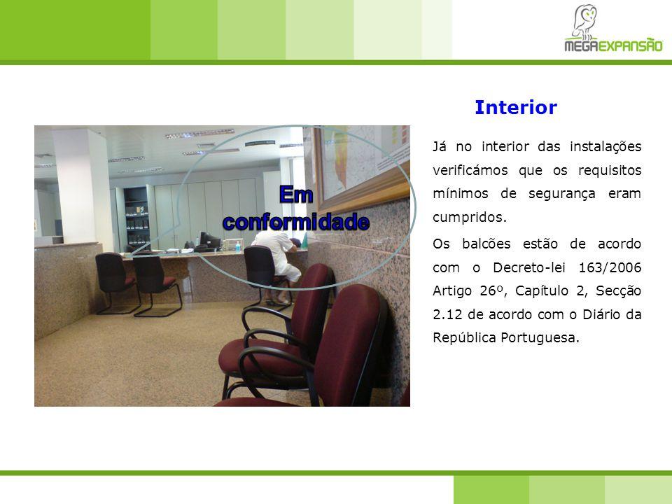 Já no interior das instalações verificámos que os requisitos mínimos de segurança eram cumpridos.