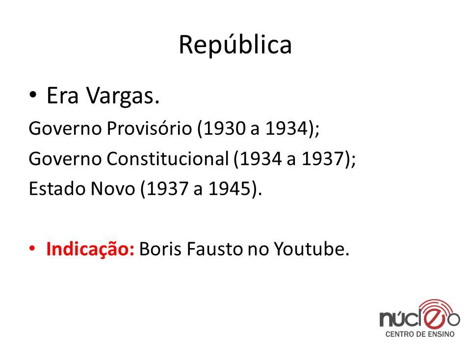 República • Era Vargas.
