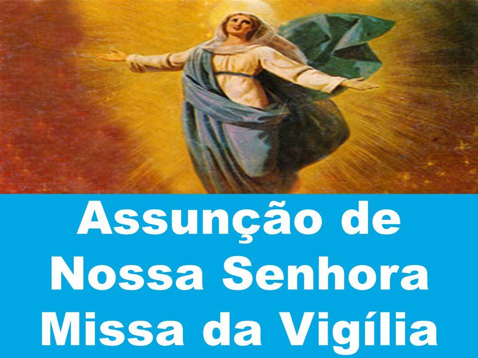 Assunção de Nossa Senhora Missa da Vigília
