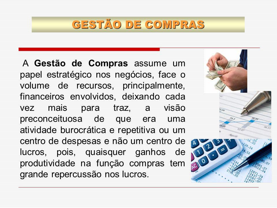 A Gestão de Compras assume um papel estratégico nos negócios, face o volume de recursos, principalmente, financeiros envolvidos, deixando cada vez mai