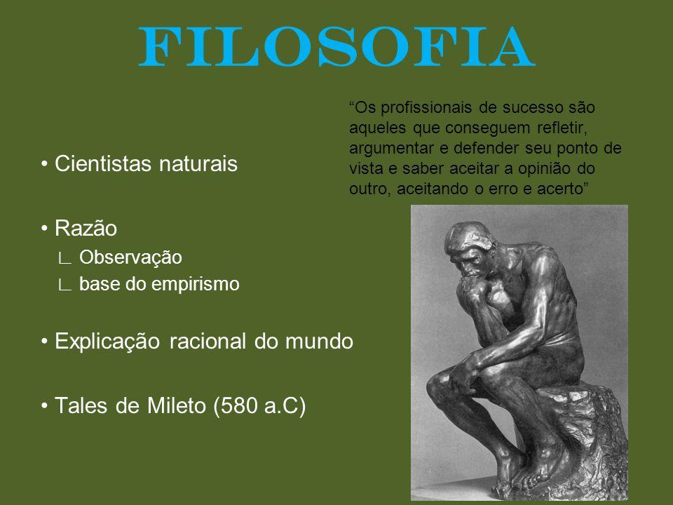 FILÓSOFOS • Sofistas ∟ Sucesso na vida ∟ Oratória • Sócrates ∟ Nunca escreveu ∟ Cosmologia.