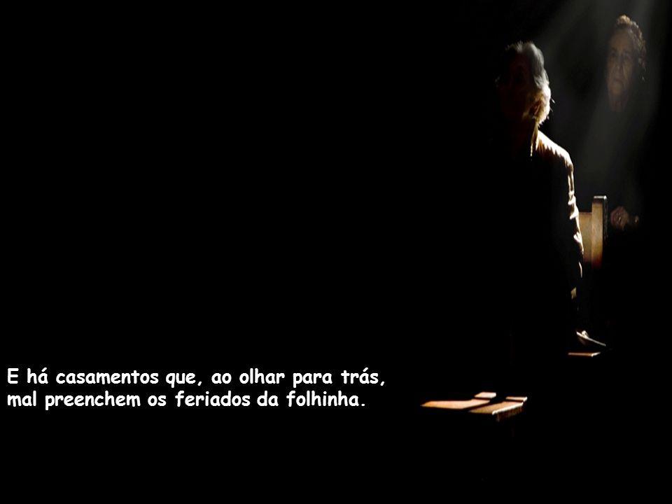 É pensar antes naquilo que não foi feito, ao invés de se alegrar e sorrir com as lembranças do que viveu.