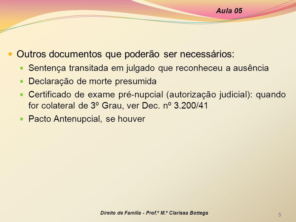 Aula 06 Direito de Família - Prof.ª M.ª Clarissa Bottega 16  Texto recomendado:  CAMOLESI, Marcos Roberto Haddad.