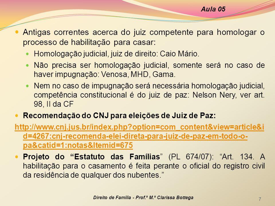  Antigas correntes acerca do juiz competente para homologar o processo de habilitação para casar:  Homologação judicial, juiz de direito: Caio Mário