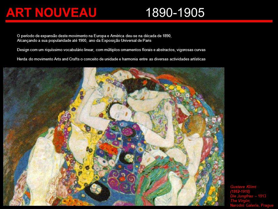 ART NOUVEAU1890-1905 O período de expansão deste movimento na Europa e América deu-se na década de 1890, Alcançando a sua popularidade até 1900, ano d