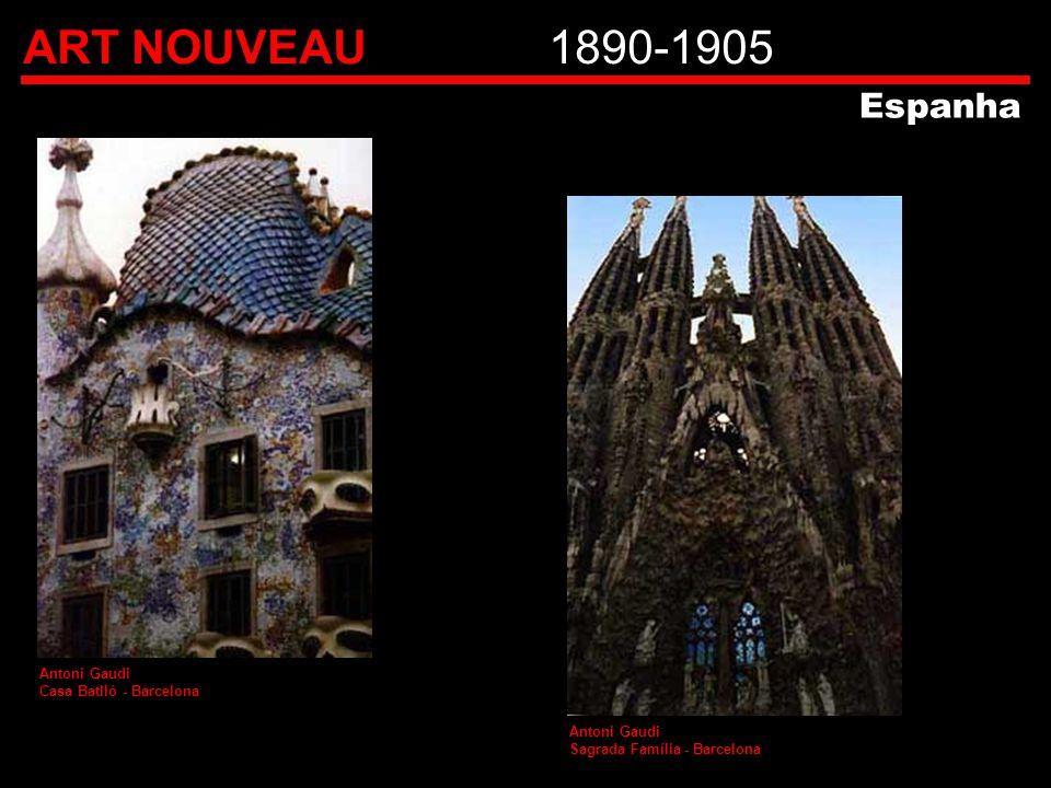 ART NOUVEAU1890-1905 Espanha Antoni Gaudi Casa Batlló - Barcelona Antoni Gaudi Sagrada Família - Barcelona