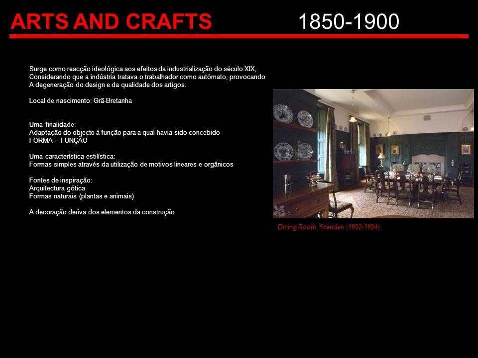 ARTS AND CRAFTS1850-1900 Surge como reacção ideológica aos efeitos da industrialização do século XIX, Considerando que a indústria tratava o trabalhad